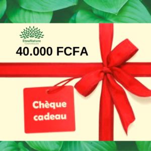 Chèque Cadeau 40.000 FCFA